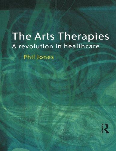 Download The Arts Therapies: A Revolution in Healthcare pdf epub