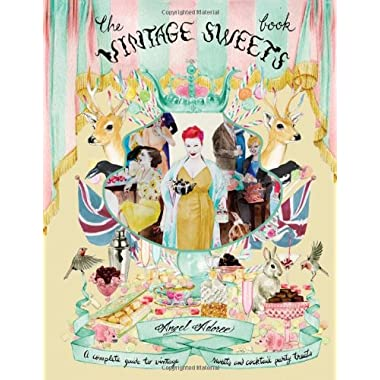 The Vintage Sweets Book: A Complete Guide to Vintage Sweets and Cocktail Party Treats