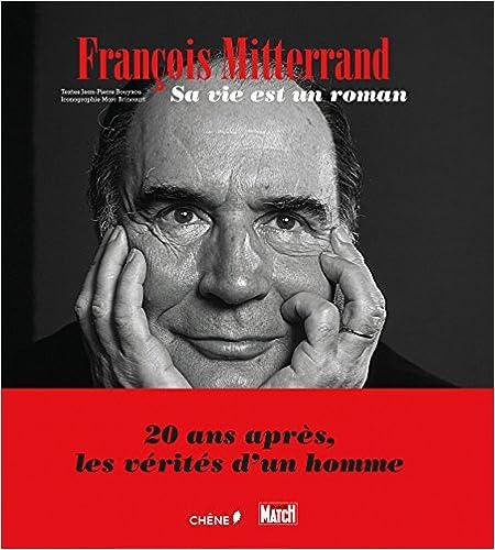 Livre gratuits en ligne François Mitterrand, sa vie est un roman pdf ebook
