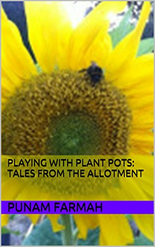 Playing with plant pots: Tales from the allotment by [Farmah, Punam]