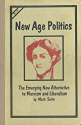 New Age Politics: The Emerging New Alternative to Liberalism and Marxism