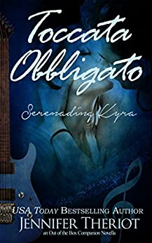 Toccata Obbligato ~ Serenading Kyra (Out of the Box) by [Theriot, Jennifer]