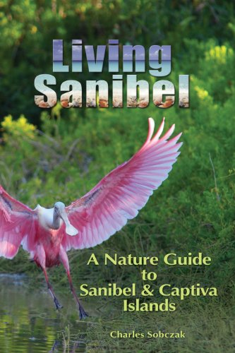 Living Sanibel: A Nature Guide to Sanibel & Captiva Islands