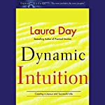Dynamic Intuition: Creating a Joyous and Successful Life | Laura Day
