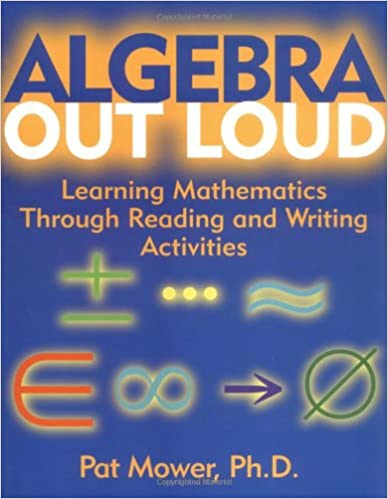 Algebra Out Loud: Learning Mathematics Through Reading and Writing ...