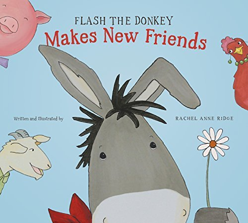 Flash the Donkey Makes New Friends by [Ridge, Rachel Anne]