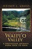 img - for Waipi o Valley: A Polynesian Journey from Eden to Eden book / textbook / text book