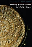 Primary Source Reader for World History: Volume I: To 1500