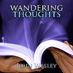 Wandering Thoughts: John Wesley Sermons | John Wesley