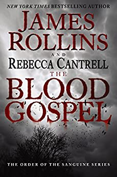 The Blood Gospel: The Order of the Sanguines Series by [Rollins, James, Rebecca Cantrell]