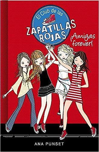 El club de las zapatillas rojas 2. ¡Amigas forever!: Ana Punset Martínez: 9788415580744: Amazon.com: Books