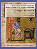 Papers from the First and Second Postgraduate Forums in Byzantine Studies : Sailing to Byzantium, Neocleous, Savvas, 1443811025
