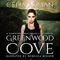 Greenwood Cove: Sunshine Walkingstick, Volume 1 Audiobook by Celia Roman Narrated by Rebecca Winder