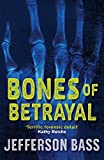 Front cover for the book Bones of Betrayal by Jefferson Bass