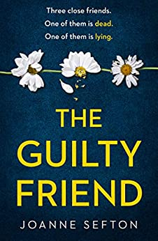 The Guilty Friend: A gripping and compelling dark women's fiction novel by [Sefton, Joanne]
