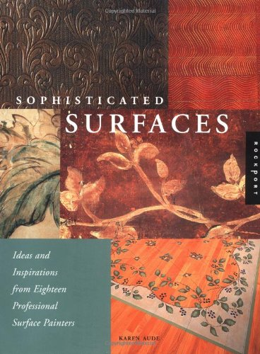 Download Sophisticated Surfaces: Ideas and Inspirations from Eighteen Professional Surface Painters pdf