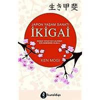 İkigai - Japon Yaşam Sanatı: Sabah Yataktan Kalkmak İçin Sebebiniz Olmalı