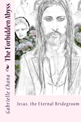 Jesus, the Eternal Bridegroom: The Forbidden Abyss: Part Two (Volume 2) Paperback
