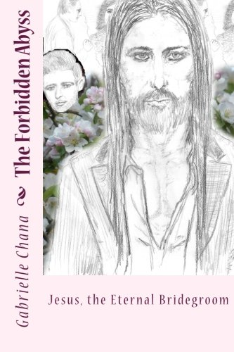 Price comparison product image Jesus, the Eternal Bridegroom: The Forbidden Abyss: Part Two (Volume 2)