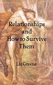 Relationships and How to Survive Them by [Greene, Liz]