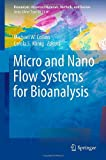 Micro and Nano Flow Systems for Bioanalysis, , 146144375X