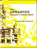 Front cover for the book The Ahwahnee Hotel by Shirley Sargent