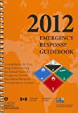 2012 Emergency Response Guidebook (ERG): Spiralbound Edition, J. J. Keller & Associates, 1610991214