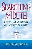 Searching for Truth, John Polkinghorne, 0824516559