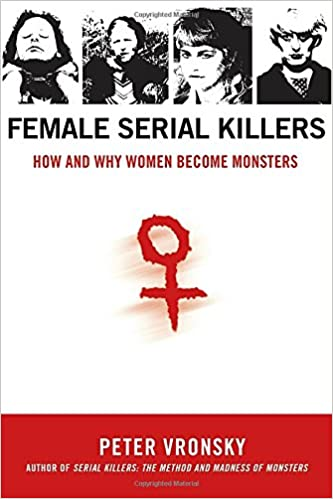 female-serial-killers-how-and-why-women-become-monsters
