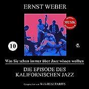 Die Episode des kalifornischen Jazz (Was Sie schon immer über Jazz wissen wollten 10)   Ernst Weber