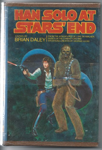 Han Solo at Star's End: From the Adventures of Luke Skywalker, Based on the Characters and Situations Created by George Lucas