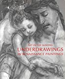 img - for Art in the Making: Underdrawings in Renaissance Paintings book / textbook / text book
