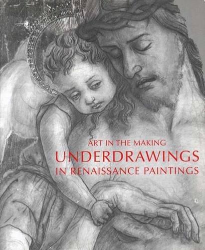 Art in the Making: Underdrawings in Renaissance Paintings
