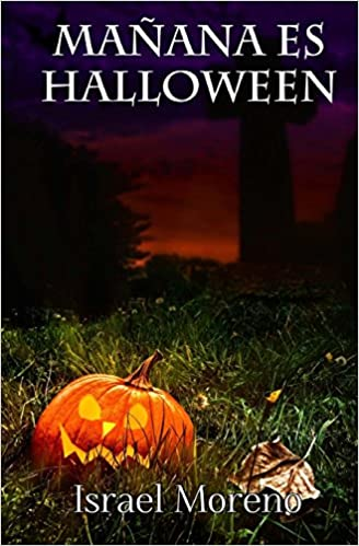Mañana es Halloween (Spanish Edition): Israel Moreno, Mika Villalba: 9781500619206: Amazon.com: Books