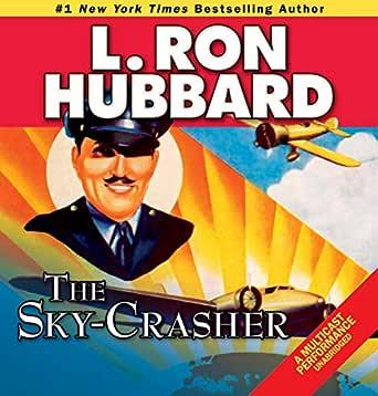The Sky-Crasher (Edición audio Audible): L. Ron Hubbard ...