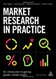 img - for Market Research in Practice: An Introduction to Gaining Greater Market Insight by Paul Hague (2016-03-28) book / textbook / text book