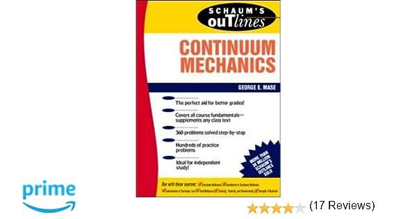 Schaums outline of continuum mechanics george mase 9780070406636 schaums outline of continuum mechanics george mase 9780070406636 amazon books fandeluxe Choice Image
