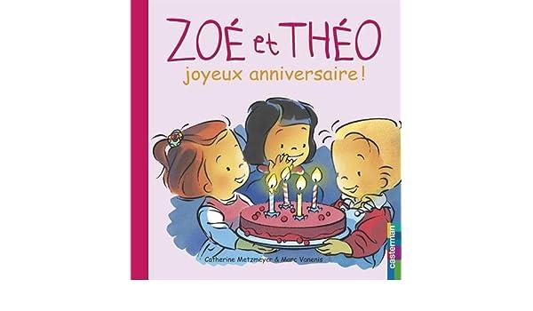 Zoe Et Theo Joyeux Anniversaire Catherine Metzmeyer Marc