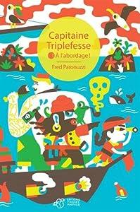vignette de 'Capitaine Triplefesse n° 1<br /> À l'abordage ! (Fred Paronuzzi)'