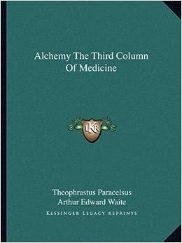 Alchemy the Third Column of Medicine