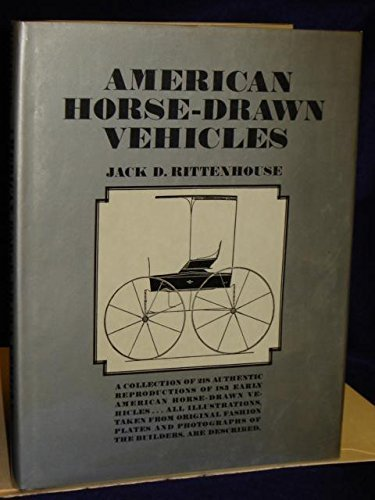 American horse-drawn vehicles,: Being a collection of two hundred and eighteen pictures showing one hundred and eighty-three American vehicles, and parts thereof, -
