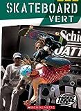 Skateboard Vert, Ray McClellan, 0531139344
