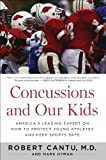 Concussions and Our Kids, Robert Cantu and Mark Hyman, 0544102231