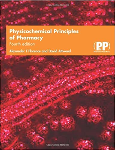 Physicochemical principles of pharmacy fourth edition a t.