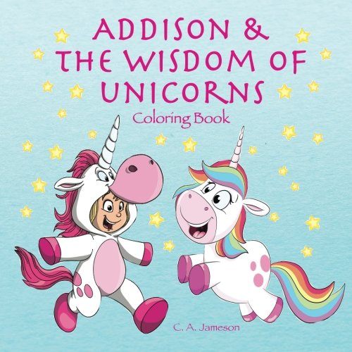 Addison & the Wisdom of Unicorns Coloring Book (Personalized Books for Children)