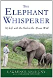 img - for The Elephant Whisperer: My Life with the Herd in the African Wild book / textbook / text book