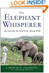 The Elephant Whisperer: My Life with...