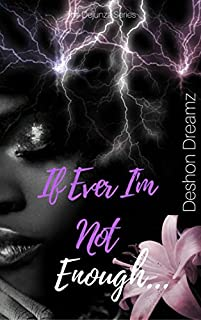 If Ever I'm Not Enough by Deshon Dreamz ebook deal