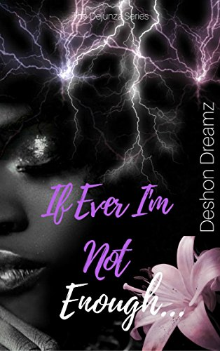 Search : If Ever I'm Not Enough (The Dejunza Series Book 1)