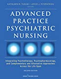 Advanced Practice Psychiatric Nursing, Second Edition: Integrating Psychotherapy, Psychopharmacology, and Complementary and Alternative Approaches Across the Life Span